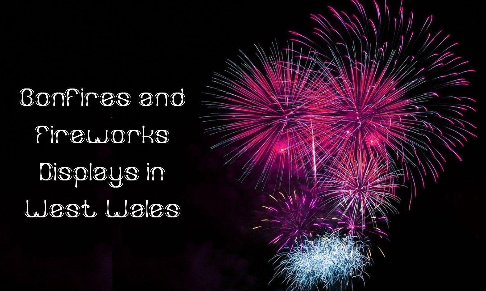 Bonfires and Fireworks Displays in West Wales 2018