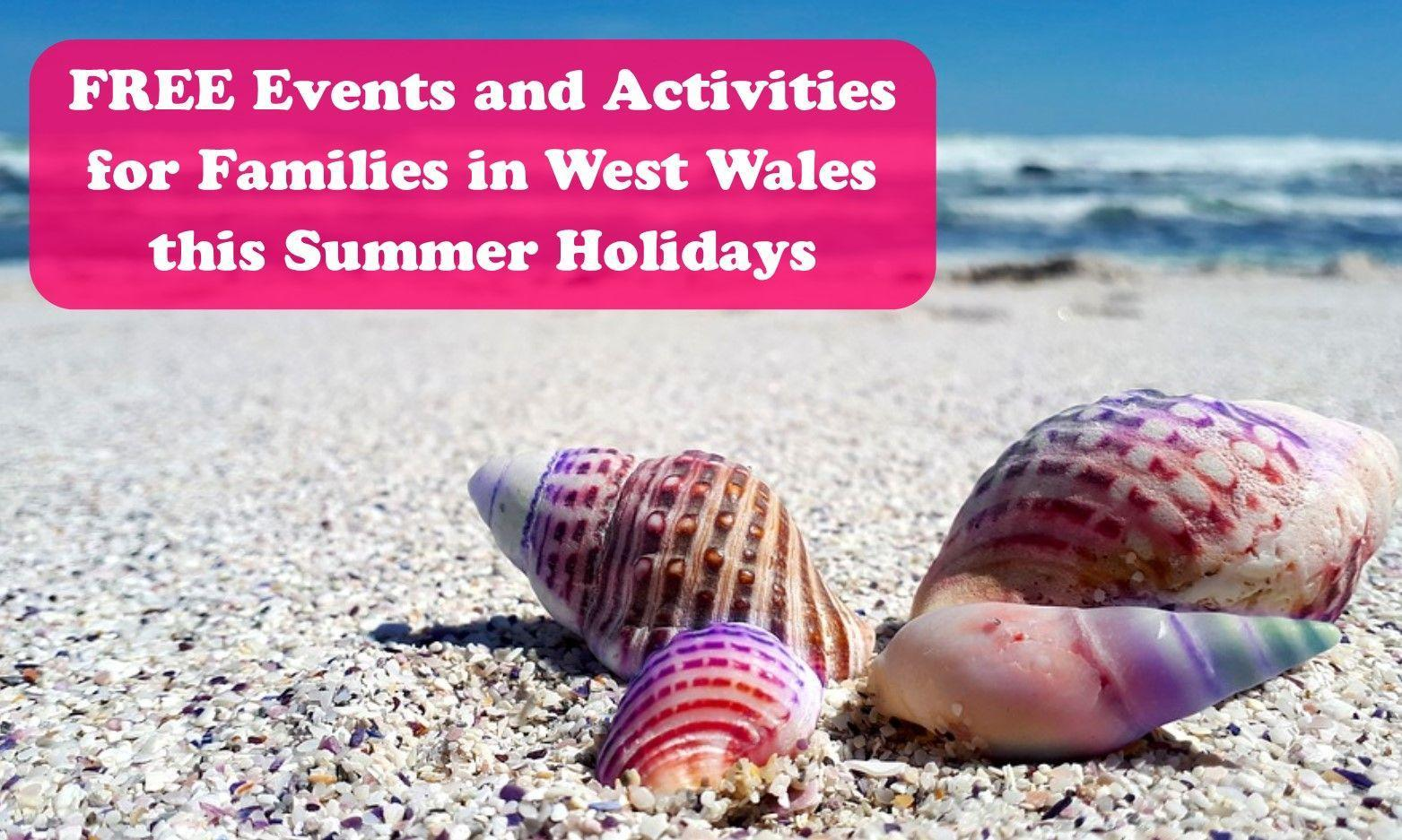 FREE Events and Activities for Families in West Wales this Summer