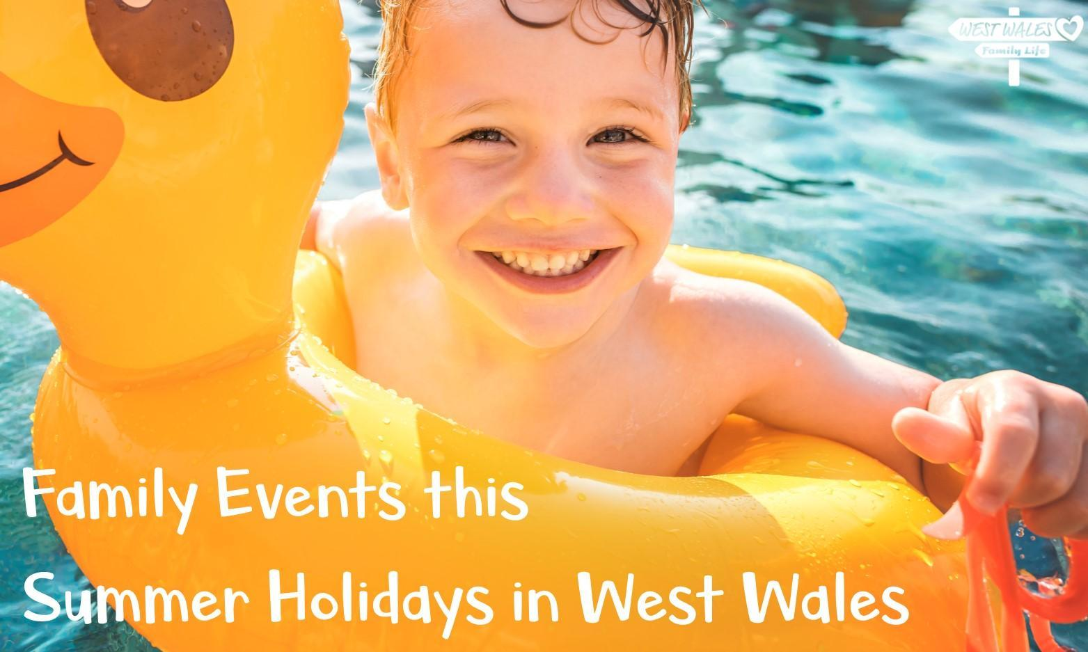 Family Events this Summer Holidays in West Wales