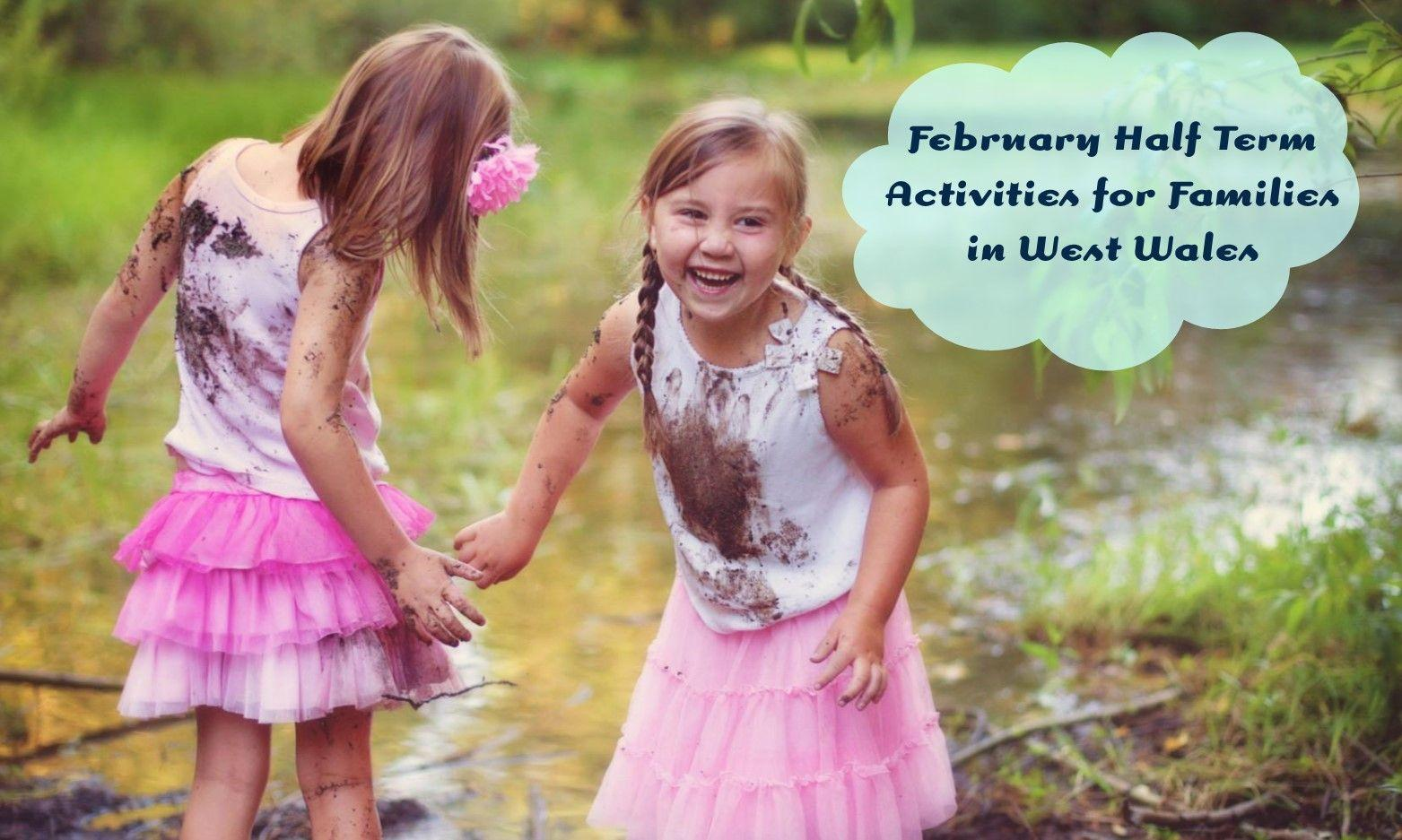Family February Half Term Events in West Wales 2019
