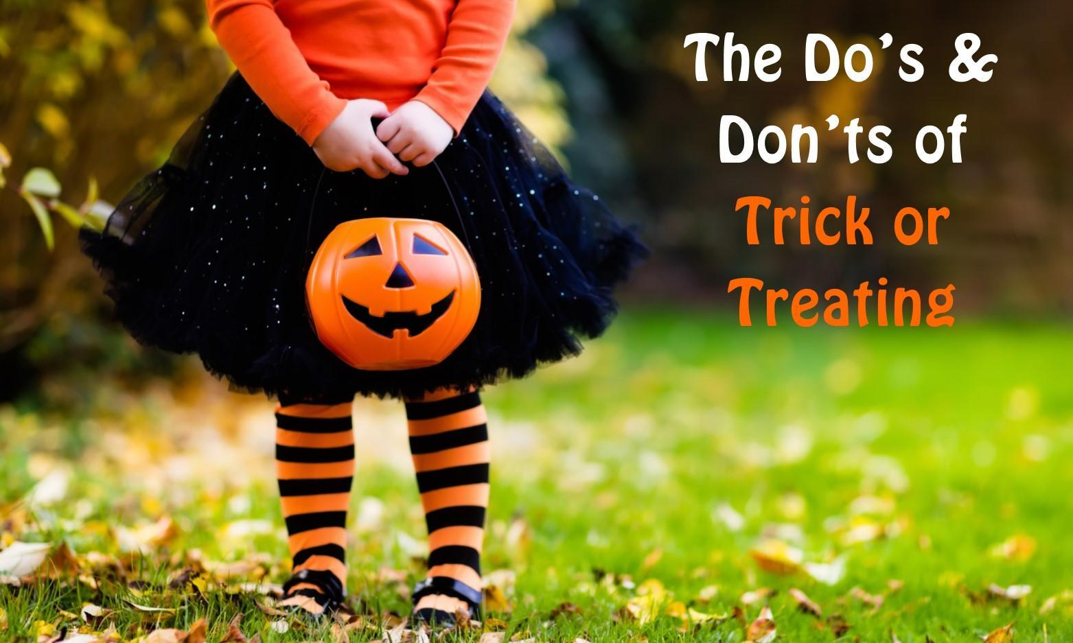 The Do's and Don'ts of Trick or Treating