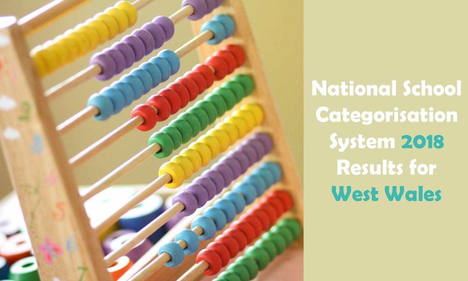 The National School Categorisation System 2018 Results for West Wales