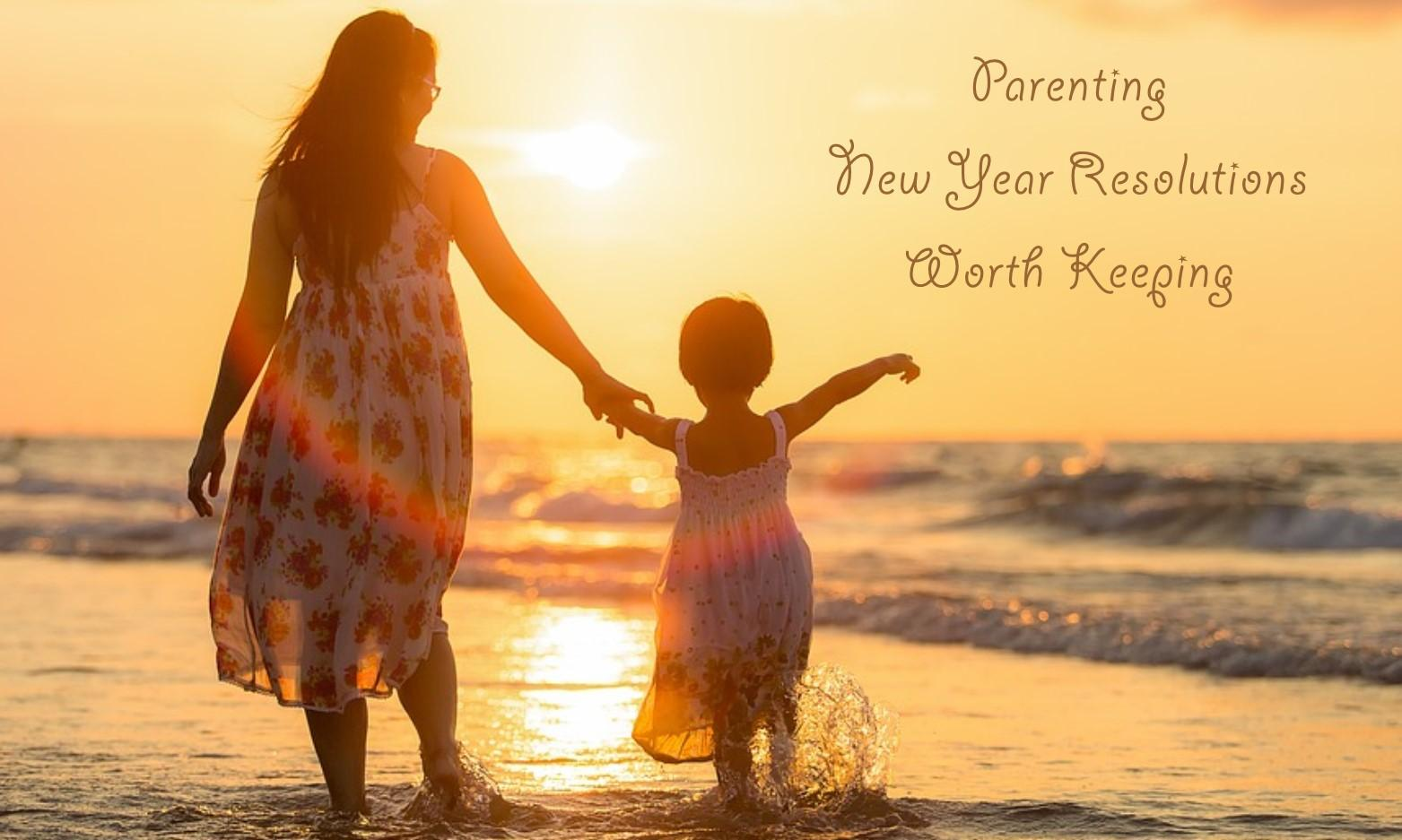 Parenting New Year Resolutions Worth Keeping
