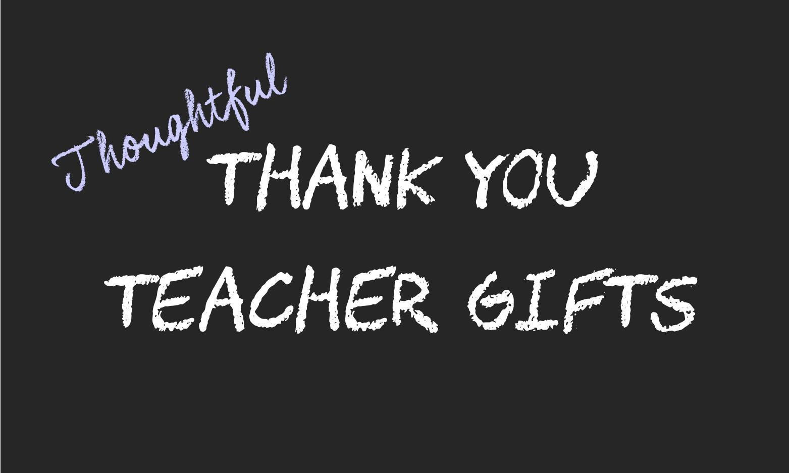 Top 5 Thoughtful End of Term Teacher Gifts