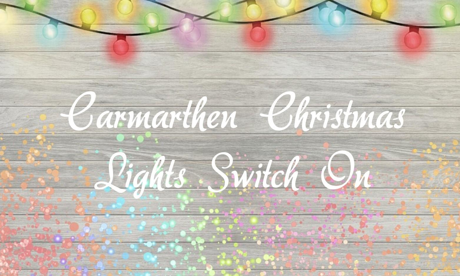 Carmarthen Christmas Lights Switch On