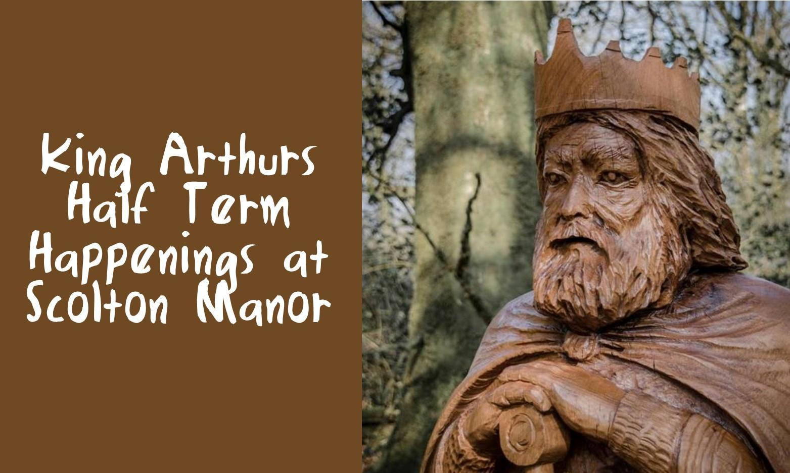 King Arthur's Half Term Happenings at Scolton Manor