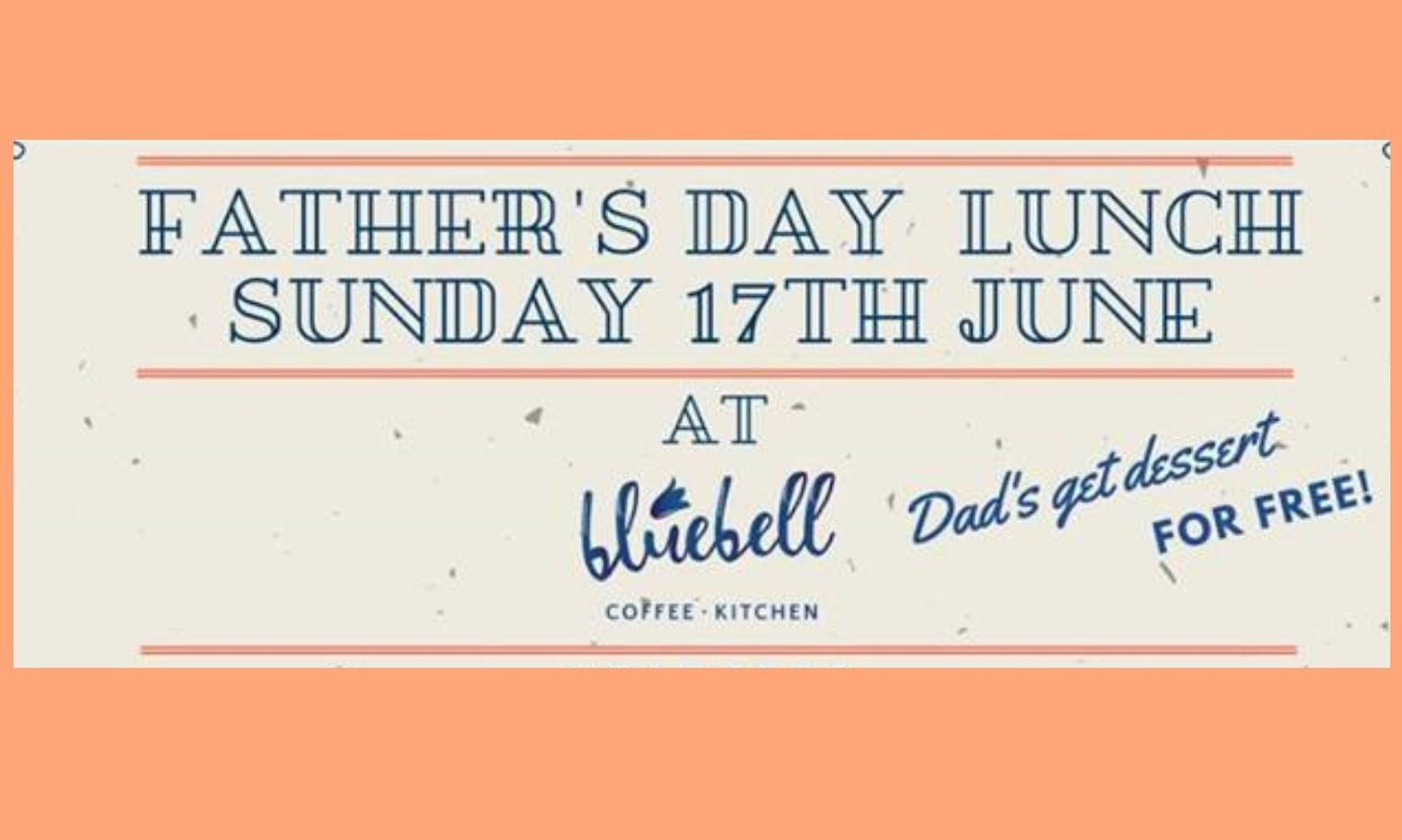 FREE Desserts for Dad for Father's Day at Bluebell Coffee and Kitchen