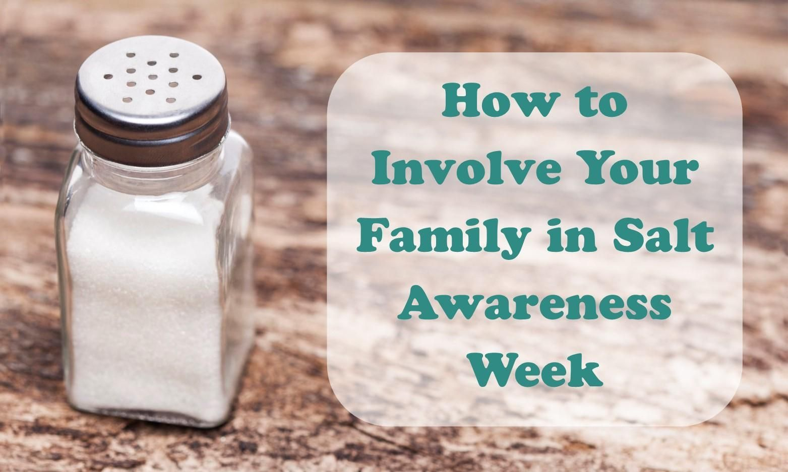How to Involve Your Family in Salt Awareness Week